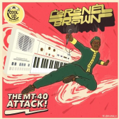 Coronel Brown - The MT-40 Attack! (Cool Up) 12""
